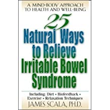 25 Natural Ways to Control Irritable Bowel Syndrome