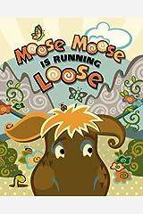 Moose Moose is Running Loose Paperback