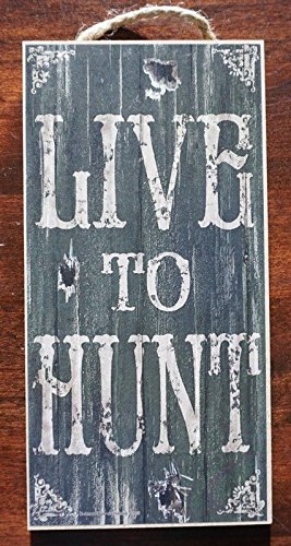 Live To Hunt Rustic Hunting Cabin Hunter Lodge Home Decor Bullet Hole Sign