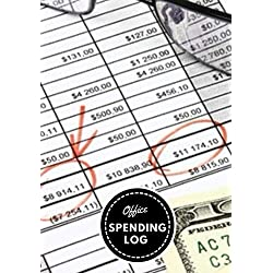 Office Spending Log: Business Spending Tracker for Book Keeping Monitoring Your Daily Expenses (Business Financial Management) (Volume 44)