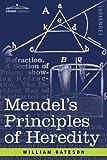 Mendel's Principles of Heredity, William Bateson, 1602069433