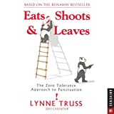 Eats, Shoots & Leaves 2013 Calendar: The Zero Tolerance Approach to Punctuation