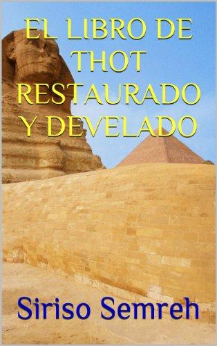 EL LIBRO DE THOT RESTAURADO Y DEVELADO (24 Arcanos Mayores nº 1) (Spanish Edition)