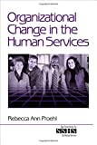 Organizational Change in the Human Services (SAGE Sourcebooks for the Human Services)