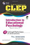 img - for CLEP Introduction to Educational Psychology (CLEP Test Preparation) by Dr. Raymond E. Webster Ph.D. (2006-01-01) book / textbook / text book