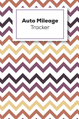 Auto Mileage Tracker: Vehicle Mileage Logbook For Business And Personal Use, Great For Sales Reps, Rideshare, And Tax Preparation