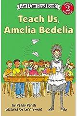 Teach Us, Amelia Bedelia (I Can Read Level 2) Paperback