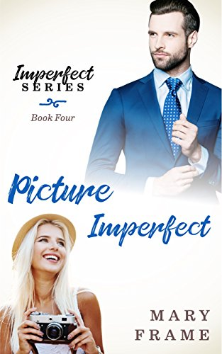 Picture Imperfect (Imperfect Series Book 4)