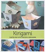 Kirigami : Cartes pop-up et motifs à découper par  Editions Love Paper