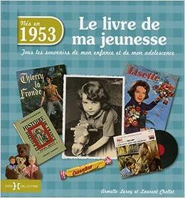 Amazon Fr 1953 Le Livre De Ma Jeunesse Laurent Chollet