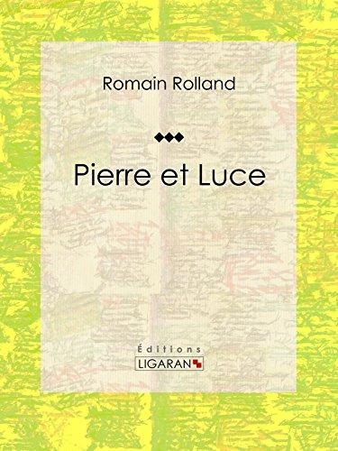 Pierre et Luce: Roman historique (French Edition)