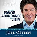 Living in Favor, Abundance and Joy Speech by Joel Osteen Narrated by Joel Osteen