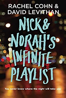 Nick & Norah's Infinite Playlist by [Cohn, Rachel, Levithan, David]