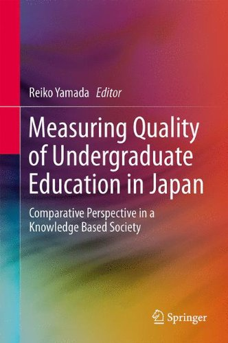 Measuring Quality of Undergraduate Education in Japan: Comparative Perspective in a Knowledge Based Society