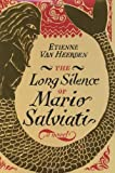 img - for The Long Silence of Mario Salviati: A Novel by Etienne van Heerden (2003-02-01) book / textbook / text book