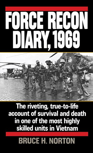 Recon Marine - Force Recon Diary, 1969: The Riveting, True-to-Life Account of Survival and Death in One of the Most Highly Skilled Units in Vietnam