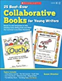 25 Best-Ever Collaborative Books for Young Writers, Susan Stroeher, 0545207169