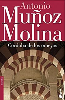 Córdoba de los omeyas par Muñoz Molina