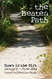 img - for the Beaten Path: Down in the Dirt January-June 2014 collection book book / textbook / text book