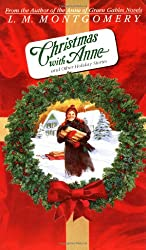 Christmas with Anne and Other Holiday Stories (L.M. Montgomery Books)