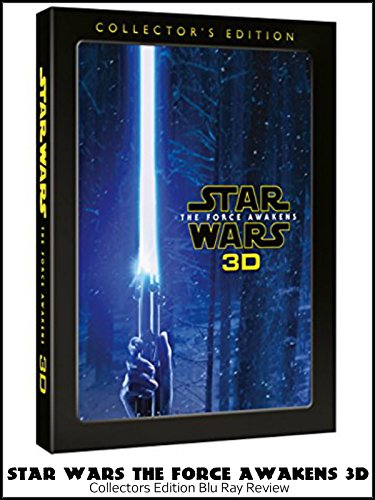 Review: Star Wars The Force Awakens 3D Collectors Edition Blu Ray Review