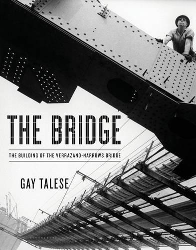 The Bridge: The Building of the Verrazano-Narrows Bridge