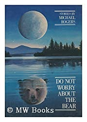 Do not worry about the bear: Stories