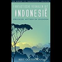 Fantastische verhalen uit Indonesie (Een wereld vol fantastische verhalen)