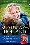 Road Map to Holland: How I Found My Way Through