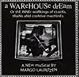 A Warehouse Dream: Or the Inner Workings of Clocks by Margo Lauritzen (2013-08-02)