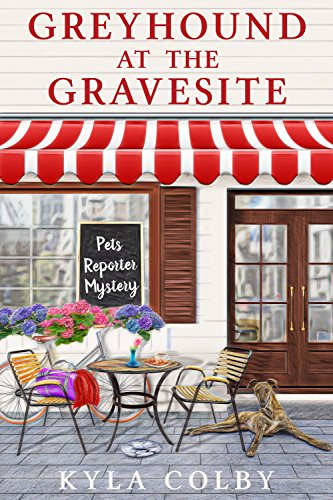 Greyhound at the Gravesite: Pets Reporter Mystery by [Colby, Kyla]