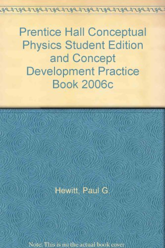 PRENTICE HALL CONCEPTUAL PHYSICS STUDENT EDITION AND CONCEPT DEVELOPMENT PRACTICE BOOK 2006C