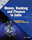 Money, Banking and Finance in India, R. K. Uppal, 8177082728