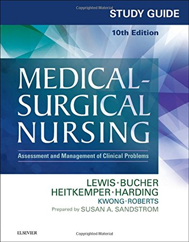 Study Guide for Medical-Surgical Nursing: Assessment and Management of Clinical Problems by Mosby