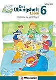Das Übungsheft Lesen 6: Lesetraining und Leseverständnis, Deutsch, Klasse 6