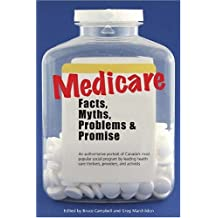 Medicare: Facts, Myths, Problems & Promise