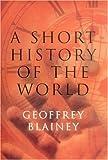 A Short History of the World, Geoffrey Blainey, 1566634210