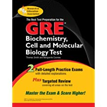 The Best Test Preparation for the GRE: Biochemistry, Cell and Molecular Biology Test