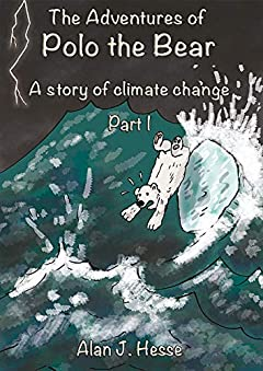 The Adventures of Polo the Bear: a story of climate change (Part Book 1)
