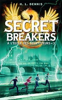 Secret breakers : à l'école des décrypteurs [03], Dennis, H.L.