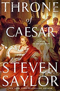 The Throne of Caesar: A Novel of Ancient Rome (Novels of Ancient Rome) by [Saylor, Steven]