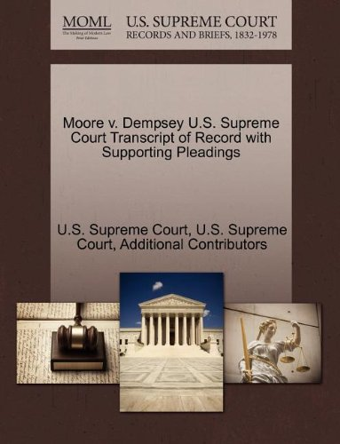 Moore v. Dempsey U.S. Supreme Court Transcript of Record with Supporting Pleadings