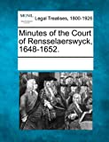 Minutes of the Court of Rensselaerswyck, 1648-1652, , 1241039704