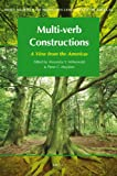 Multi-Verb Constructions : A View from the Americas, Edited by Alexandra Y. Aikhenvald and Pieter C. Muysken with the assistance of Joshua Birchall, 9004194525