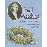 Bird Watching with Margaret Morse Nice (Naturalist's Apprentice) by Michael Elsohn Ross (1997-12-03)