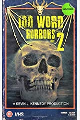 100 Word Horrors Part 2: An Anthology of Horror Drabbles (100 Word Horror Collection) Paperback