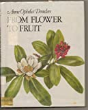 From Flower to Fruit, Anne Ophelia Dowden, 0395689449