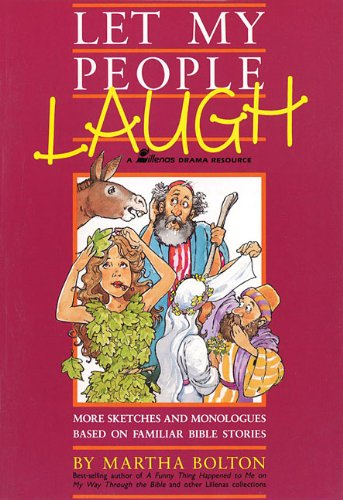 Let My People Laugh: More Sketches and Monologues Based on Familiar Bible Stories