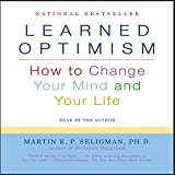 Learned Optimism: How to Change Your Mind and