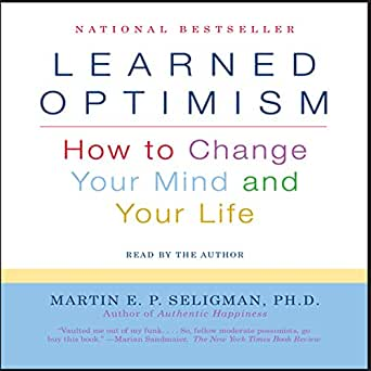 Amazon.com: Learned Optimism: How to Change Your Mind and Your ...